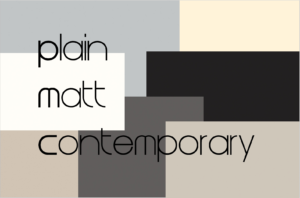 Plain Matt Contemporary Designs